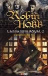L'assassin royal, Tome 2 : l'assassin du roi,Robin Hobb,fantasy,amour vs devoir,don,intrigues et secrets,message à décoder