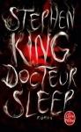 Docteur Sleep,stephen king,danny torrance, une trentaine d'année plus tard,le Don,instrospection,résilience,vampires à vapeur,alcoolisme,combat