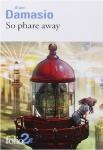 so phare away,alain damasio,annah à travers la harpe,aucun souvenir assez solide,nouvelles