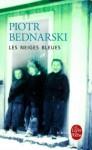 les neiges bleues,piotr bednarski,camps de travail sibériens autrement appelés goulags,vie et mort,travail de mémoire,les neiges bleues ce n'est pas que merveilleux