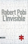 l'invisible,robert pobi,thriller,psychopathe,dépeçage humain,l'invisible sous nos yeux,puzzle artistique