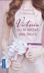 victoria ou le secret des fleurs,vanessa diffenbaugh,orpheline,placements,langage des fleurs,s'exprimer autrement,amour et rédemption