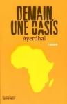 demain une oasis,ayerdhal,éveilleur de conscience,roman d'anticipation,utopie,contre-utopie