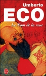 Le nom de la rose, Umberto Eco, traducteur JN Schifano, roman érudit, policier médiéval, conflit théologique, discussions et débats de haut niveau, crime et châtiment, une page après l'autre on s'en lèche les doigts, humour